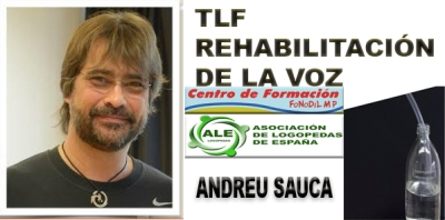CURSO TLF APLICADO LA TERAPIA VOCAL-ANDREU SAUCA (Madrid)